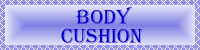 Link to Body Cushion Page